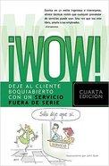 Deje Al Cliente Boquiabierto Con Un (Wow! Delivering Knock Your Socks Off Service) Paperback