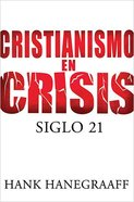 Cristianismo En Crisis (Christianity In Crisis) Paperback