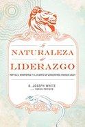 La Naturaleza Del Liderazgo (Nature Of Leadership) Paperback