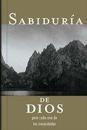 Sabiduria De Dios Para Cada Una De Tus Necesidades (God's Wisdom For All Your Needs) Paperback