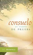 Consuelo En Tiempos De Prueba (Comfort For Troubled Christians) Paperback