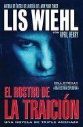 El Rostro De La Traicon (Face Of Betrayal) Paperback