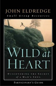Wild At Heart (Participants Guide)