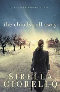 The Clouds Roll Away (Raleigh Harmon Novel Series)