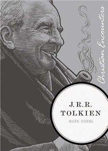 J.R.R Tolkien (Christian Encounters Series)