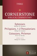Ephesians, Philippians, Colossians, 1-2 Thessalonians, Philemon (#16 in Nlt Cornerstone Biblical Commentary Series) Hardback