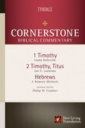 1 & 2 Timothy, Titus, Hebrews (#17 in Nlt Cornerstone Biblical Commentary Series) Hardback
