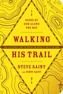 Walking His Trail: Signs of God Along the Way Paperback