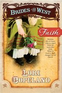 Faith (#01 in Brides Of The West Series) Paperback