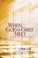 When God & Grief Meet Paperback
