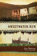 Sweetwater Run Paperback