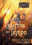 El Lombricero #04: Los Esbirros Del Tiempo (The Wormling #04 the Minions of Time) (#04 in The Wormling Series) Paperback