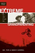 Extreme Grandparenting: The Ride of Your Life Paperback