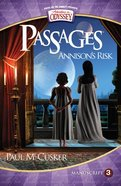 Annison's Risk (Passages Manuscript) (#03 in Adventures In Odyssey Passages Series) Paperback