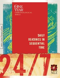 NLT 24/7 One Year Chronological Bible (One Year Series)