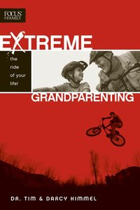 Extreme Grandparenting: The Ride of Your Life