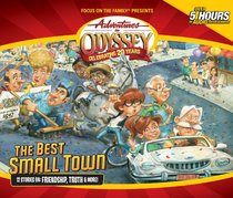 The Best Small Town (#50 in Adventures In Odyssey Audio Series)