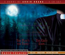 Radio Theatre #03: Father Gilbert Mysteries (3 CDS) (#03 in Father Gilbert Mysteries Radio Series)