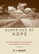 Surprised By Hope (Participant's Guide) Paperback