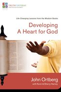 Developing a Heart For God (#3 in Truth For Today: From The Old Testament Series)