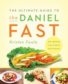 The Ultimate Guide to the Daniel Fast Paperback