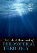 Oxford Handbook of Philosophical Theology Paperback