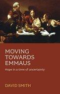 Moving Towards Emmaus Paperback