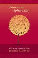 Franciscan Spirituality Reissue
