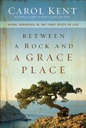 Between a Rock and a Grace Place Hardback
