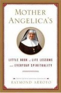 Mother Angelica's Little Book of Life Lessons and Everyday Spirituality Hardback