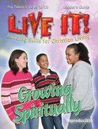 Growing Spiritually (Live It! Series)