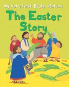 The Easter Story (Pack 12) (My Very First Bible Stories Series)