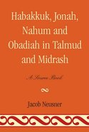 Habakkuk, Jonah, Nahum and Obadiah in Talmud and Midrash