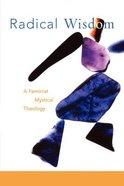 Radical Wisdom Paperback
