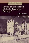 Christian Identity and Dalit Religion in Hindu India, 1868-1947 Hardback