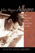 John Marco Allegro (Studies In The Dead Sea Scrolls And Related Literature Series) Paperback