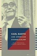 Karl Barth and American Evangelicalism Paperback