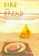Fire and Bread Paperback