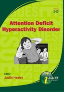 Attention Deficit Hyperactivity Disorder (#242 in Issues In Society Series)