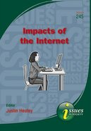 Impacts of the Internet (#245 in Issues In Society Series)