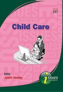 Child Care (#247 in Issues In Society Series)