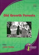 Old Growth Forests (#255 in Issues In Society Series)
