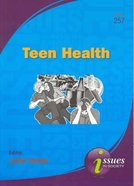 Teen Health (#257 in Issues In Society Series)