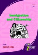 Immigration and Citizenship (#261 in Issues In Society Series)