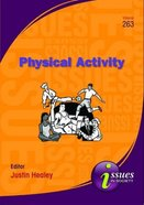 Physical Activity (#263 in Issues In Society Series)