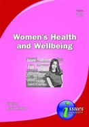 Women's Health and Wellbeing (#275 in Issues In Society Series)