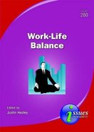 Work-Life Balance (#280 in Issues In Society Series)