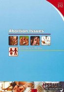 Abortion Issues (#312 in Issues In Society Series)