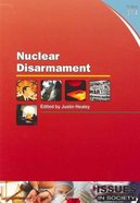 Nuclear Disarmament (#314 in Issues In Society Series)