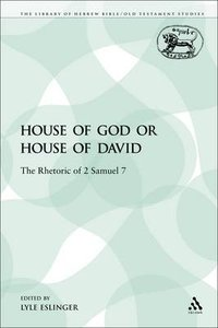 House of God Or House of David (Library Of Hebrew Bible/old Testament Studies Series)